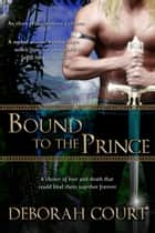 Bound to the Prince ebook by Deborah Court