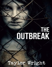 The Outbreak ebook by Tayler Wright