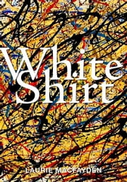 White Shirt ebook by Laurie MacFayden