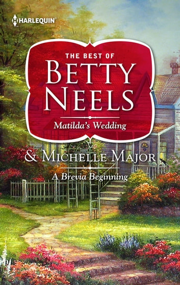 Matilda's Wedding & A Brevia Beginning ebook by Betty Neels,Michelle Major