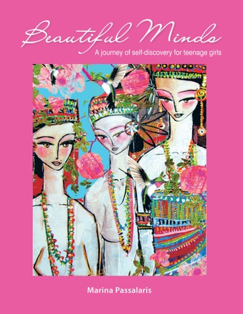 Beautiful Minds - A journey of self-discovery for teenage girls ebook by Marina Passalaris
