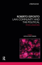 Roberto Esposito - Law, Community and the Political ebook by Peter Langford