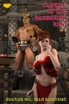 Captive Of The Barbarian King ebook by Doctor MC, Mad Scientist