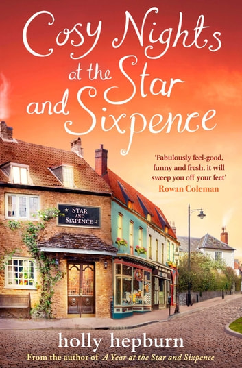 Cosy Nights at the Star and Sixpence - Part Three of Four in the new series ebook by Holly Hepburn