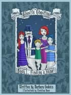 The Ghostly Ghastlys Book 1: Finding A Home ebook by