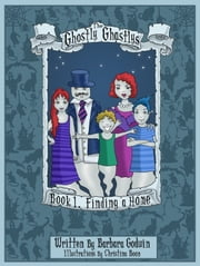 The Ghostly Ghastlys Book 1: Finding A Home ebook by Barbara Godwin