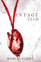 The Vintage Club ebook by Darin Gibby