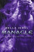 Manacle - MC Sinners Next Generation, #3 ebook by Bella Jewel