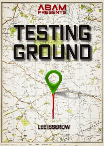 Testing Ground ebook by Lee Isserow