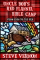 Uncle Bob's Red Flannel Bible Camp - From Eden to the Ark - eKitap yazarı: Steve Vernon
