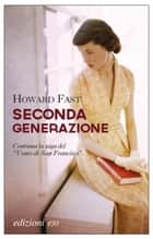 Seconda generazione ebook by Howard Fast, Augusta Mattioli