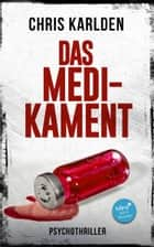 Das Medikament: Psychothriller eBook by Chris Karlden