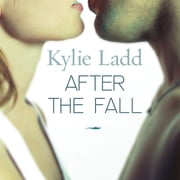 After the Fall - A Novel audiobook by Kylie Ladd