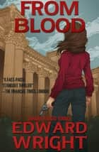 From Blood ebook by Edward Wright