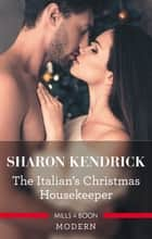 The Italian's Christmas Housekeeper ebook by