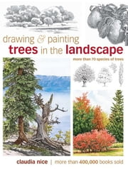 Drawing & Painting Trees in the Landscape ebook by Nice, Claudia