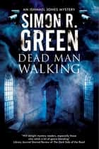 Dead Man Walking - A country house murder mystery with a supernatural twist ebook by Simon R. Green