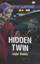 Hidden Twin ebook by Jodie Bailey