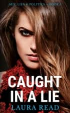 Caught in a Lie ebook by Laura Read