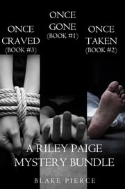 Riley Paige Mystery Bundle: Once Gone (#1), Once Taken (#2) and Once Craved (#3) ebook by Blake Pierce