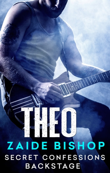 Secret Confessions: Backstage – Theo (Novella) ebook by Zaide Bishop