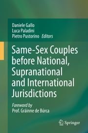 Same-Sex Couples before National, Supranational and International Jurisdictions ebook by Daniele Gallo, Luca Paladini, Pietro Pustorino