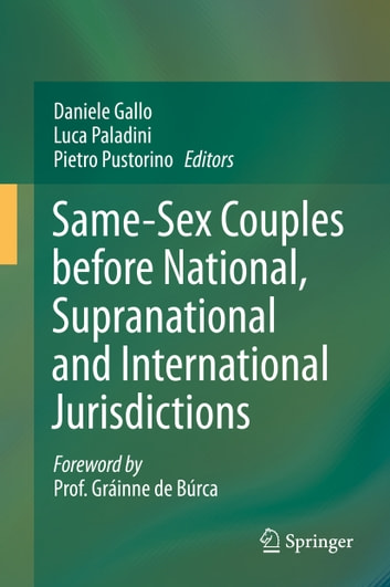 Same-Sex Couples before National, Supranational and International Jurisdictions ebook by
