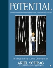 Potential - The High School Comic Chronicles of Ariel Schrag ebook by Ariel Schrag