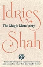 The Magic Monastery ebook by Idries Shah