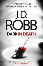 Dark in Death ebook by J. D. Robb