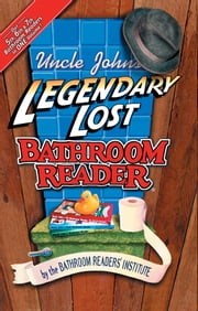 Uncle John's Legendary Lost Bathroom Reader ebook by Bathroom Readers' Institute