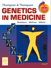 Thompson & Thompson Genetics in Medicine ebook by Roderick R. McInnes,Huntington F Willard,Robert L. Nussbaum