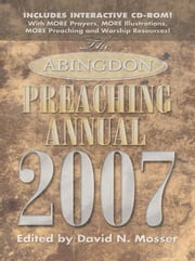 Abingdon Preaching Annual 2007 ebook by Mosser, David