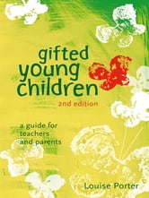 Gifted Young Children - A guide for teachers and parents ebook by Louise Porter