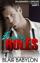 Breaking Rules ebook by Blair Babylon