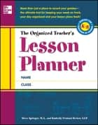 The Organized Teacher's Lesson Planner ebook by Steve Springer,Kimberly Persiani