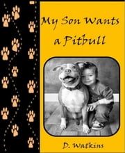 My Son Wants A Pitbull ebook by D. Watkins