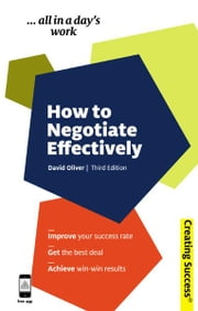 How to Negotiate Effectively ebook by David Oliver