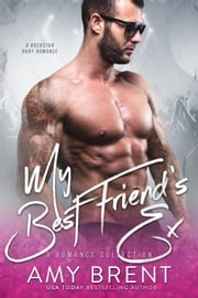 My Best Friend's Ex ebook by Amy Brent