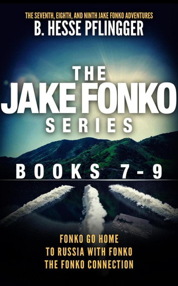 The Jake Fonko Series: Books 7, 8 & 9 ebook by B. Hesse Pflingger