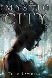 Mystic City ebook by Theo Lawrence