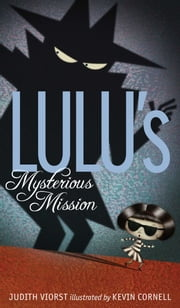 Lulu's Mysterious Mission ebook by Judith Viorst,Kevin Cornell