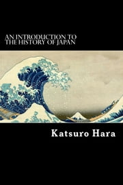 An Introduction to the History of Japan ebook by Katsuro Hara