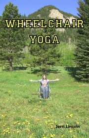 Wheelchair Yoga ebook by Jerri Lincoln