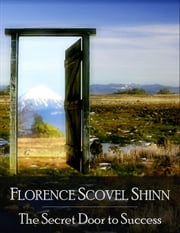 The Secret Door to Success ebook by Florence Scovel Shinn