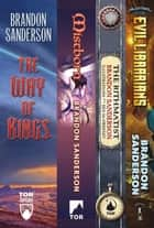Brandon Sanderson's Fantasy Firsts - (The Way of Kings, Mistborn: The Final Empire, Rithmatist, Alcatraz vs. The Evil Librarians) ebook by Brandon Sanderson