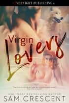 Virgin Lovers ebook by Sam Crescent