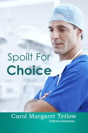 Spoilt For Choice ebook by Carol Margaret Tetlow