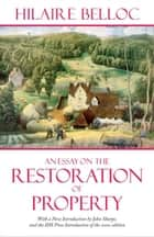An Essay on the Restoration of Property ebook by Hilaire Belloc