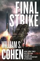 Final Strike - A Sean Falcone Novel eBook by William S. Cohen